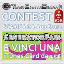 Oggi su TechEarthBlog inizia un importante nuovo Contest che si chiuderà  Mercoledì 14 Novembre 2012. Questo Contest mette in palio una iTunes Card da 15€ offerta da ViewSoftware, la softwarehouse che produce GeneratorPass! Per partecipare è sufficiente scaricare  da App Store […]