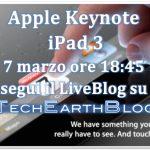 Apple Keynote – iPad 3 segui il LiveBlog su TechEarthBlog il 7 marzo dalle ore 18:45