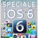 iOS 6: lo SPECIALE di TechEarthBlog