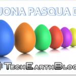 Tanti auguri di Buona Pasqua da TechEarthBlog!