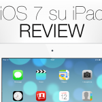 iOS 7 su iPad REVIEW by TechEarthBlog [VIDEO]
