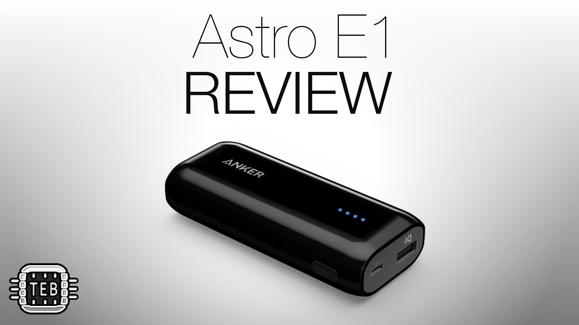 Batteria Astro E1 di Anker REVIEW: la REVIEW di TechEarthBlog [VIDEO]