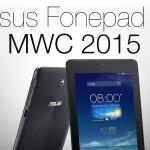 MWC 2015: ecco l'Asus Fonepad 7 [FOTO + VIDEO]