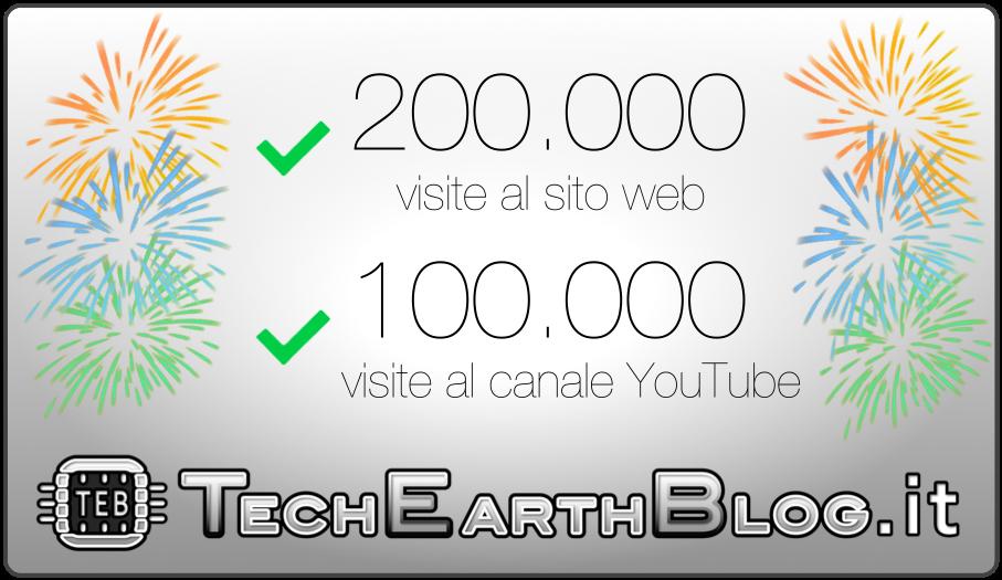 TechEarthBlog festeggia 200.000 visite al sito web e 100.000 visite al canale YouTube!