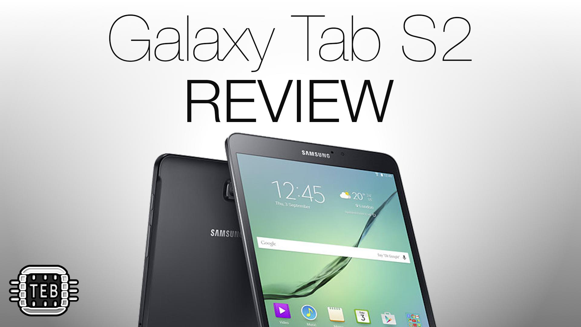 Samsung Galaxy Tab S2: la REVIEW di TechEarthBlog [FOTO + VIDEO]